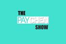 paychen show